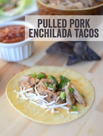 Pulled Pork Enchilada Tacos #fitfluential #glutenfree
