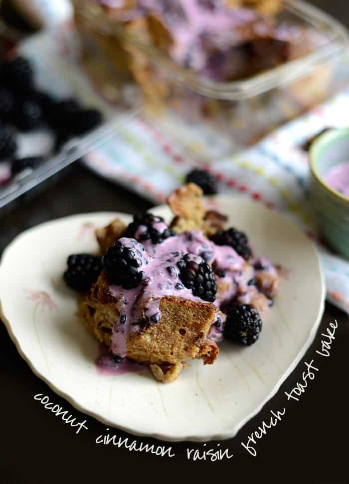 Coconut Cinnamon Raisin French Toast Bake with Blackberry Greek Yogurt Sauce