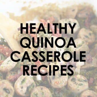 15 Healthy Quinoa Casserole Recipes