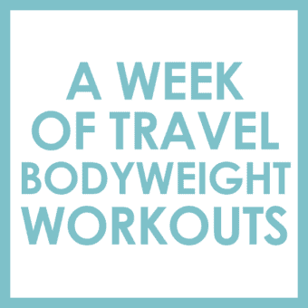 A Week of Travel Bodyweight Workouts + Guest Post