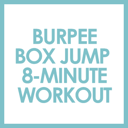 Do this Burpee Box Jump 8-Minute Workout for a challenging, yet quick workout that will get your heart rate up and burn calories!