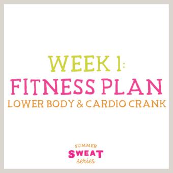 Summer SWEAT Series: Fitness Plan Week 1