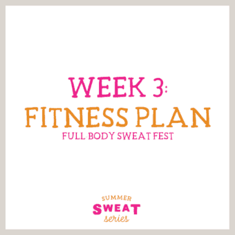 Summer SWEAT Series: Week 3 Fitness Plan