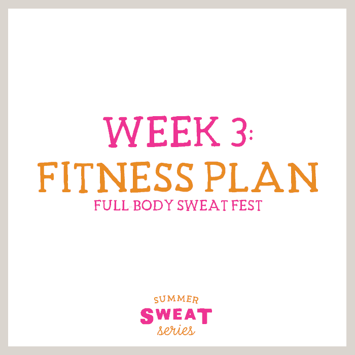 It's week 3 of the Summer SWEAT Series. Check out both your fitness and nutrition plan from Fit Foodie Finds and Ambitious Kitchen. #SummerSWEATSeries