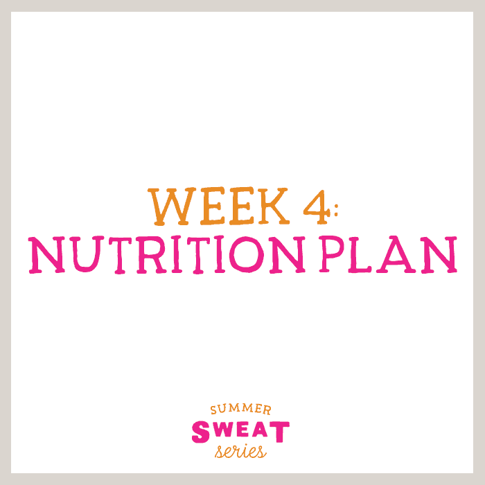 It's week 4 of the Summer SWEAT Series. Download the meal plan and grocery list and don't forget to checkout Ambitious Kitchen for the workout plan!
