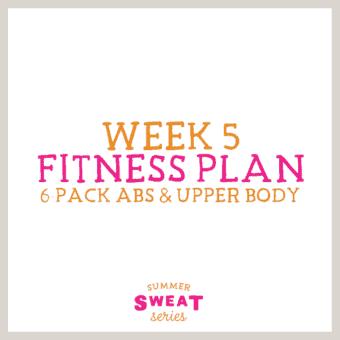 Summer SWEAT Series- Fitness Plan Week 5