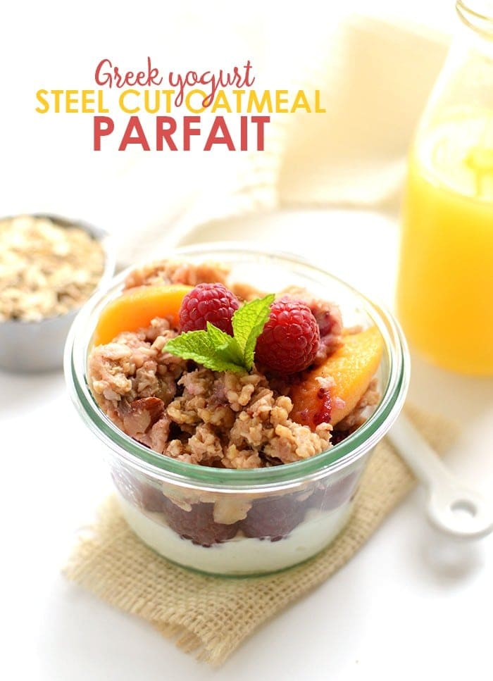 Make yourself this protein packed Greek yogurt and steel cut oatmeal parfait for an easy week day meal that will keep you full all morning!