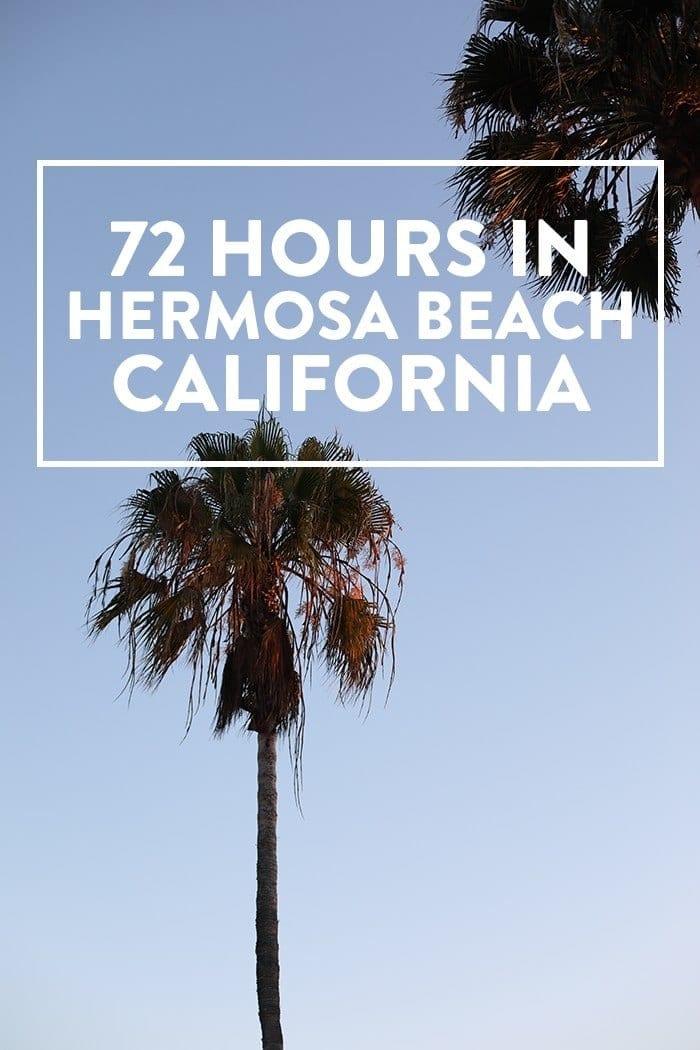 Fit Foodie Travels: 72 Hours in Hermosa Beach, CA