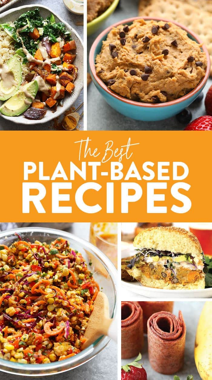 53 Extraordinary Plant Based Recipes Fit Foodie Finds
