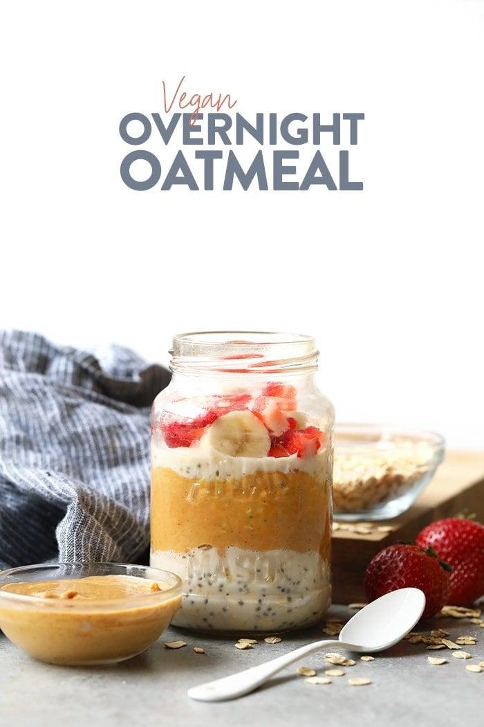 Classic Vegan Overnight Oats Recipe - Fit Foodie Finds