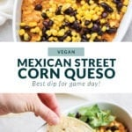 vegan street corn queso dip