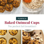 A photo collage of how to make pumpkin oatmeal cups